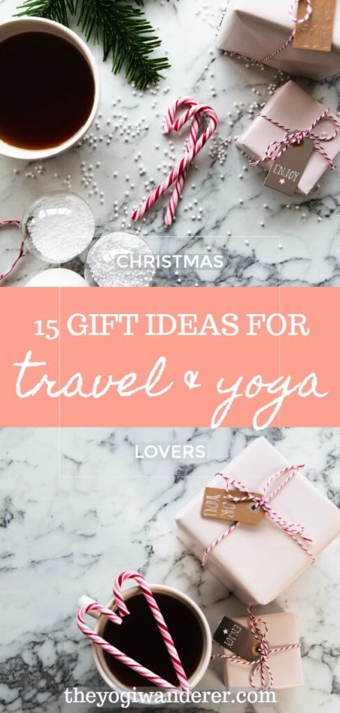 15 Gift Ideas For Travel And Yoga Lovers The Yogi Wanderer